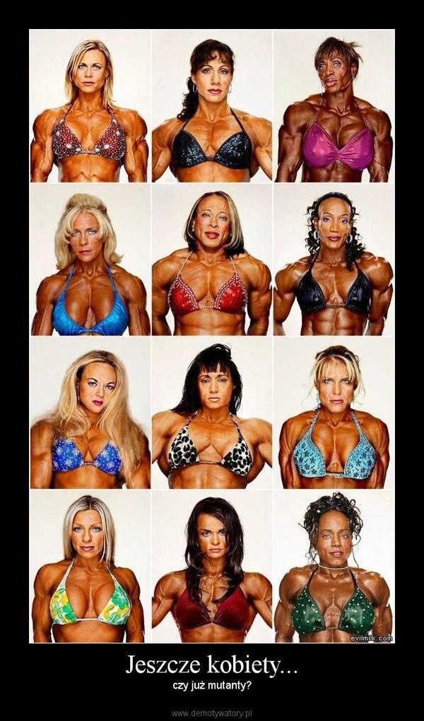Jeszcze kobiety... – czy już mutanty?