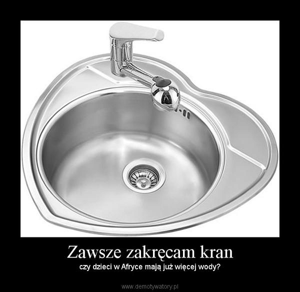 Zawsze zakręcam kran – czy dzieci w Afryce mają już więcej wody?