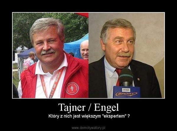 """Tajner / Engel –  Który z nich jest większym """"ekspertem"""" ?"""