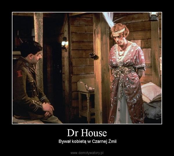 Dr House –  Bywał kobietą w Czarnej Żmii
