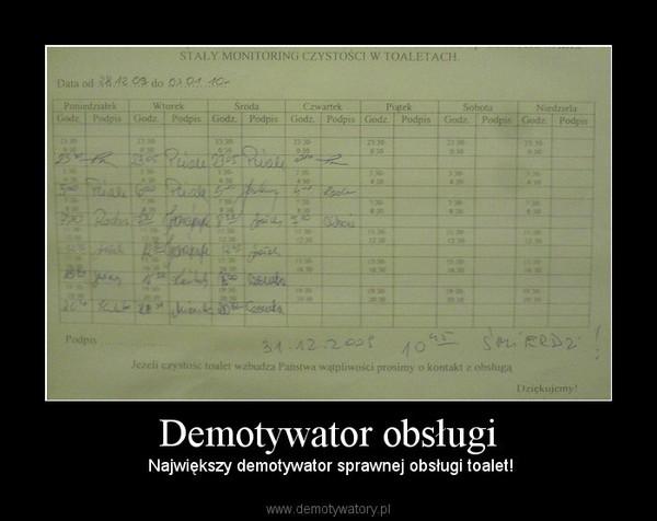 Demotywator obsługi –  Największy demotywator sprawnej obsługi toalet!