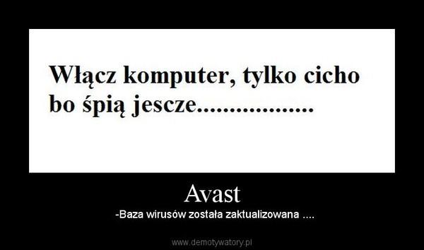 Avast –    -Baza wirusów została zaktualizowana ....