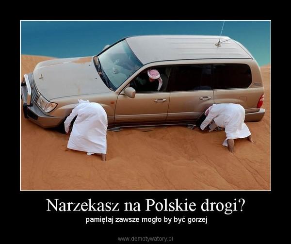 Narzekasz na Polskie drogi? –  pamiętaj zawsze mogło by być gorzej