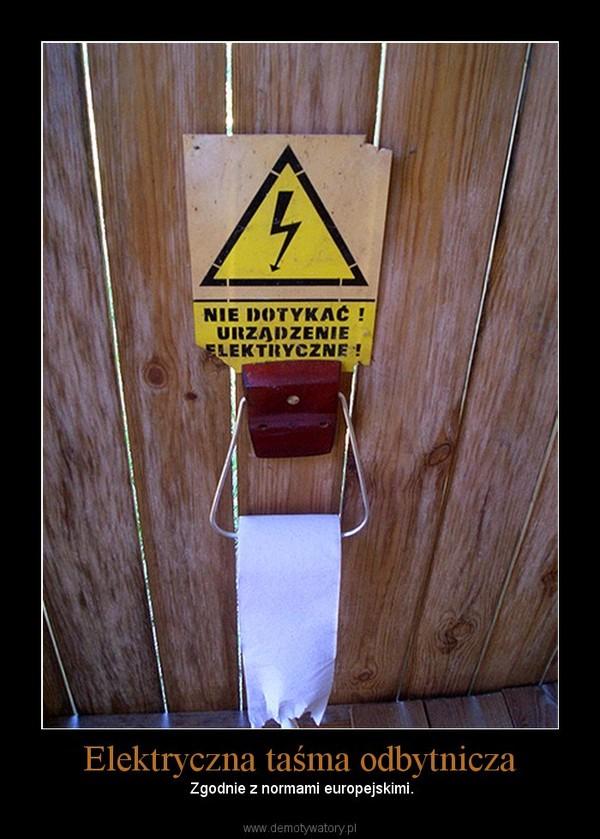 Elektryczna taśma odbytnicza –  Zgodnie z normami europejskimi.