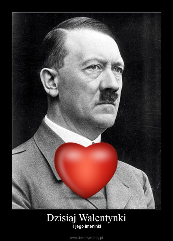 Dzisiaj Walentynki –  i jego imeninki