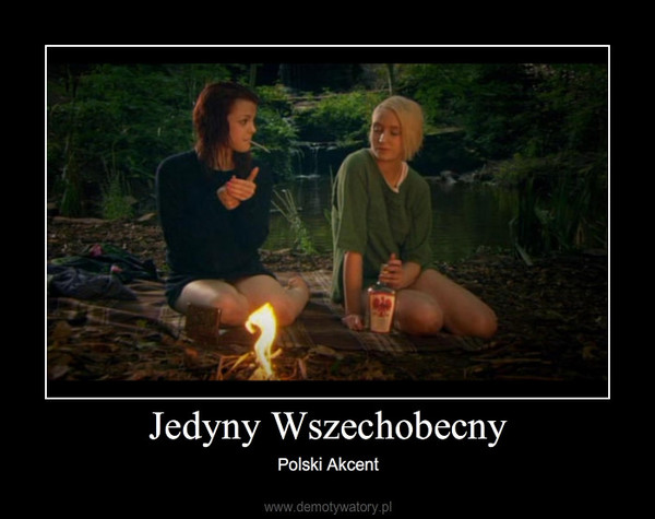 Jedyny Wszechobecny – Polski Akcent