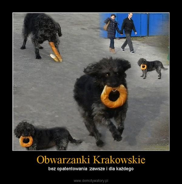 Obwarzanki Krakowskie – bez opatentowania :zawsze i dla każdego