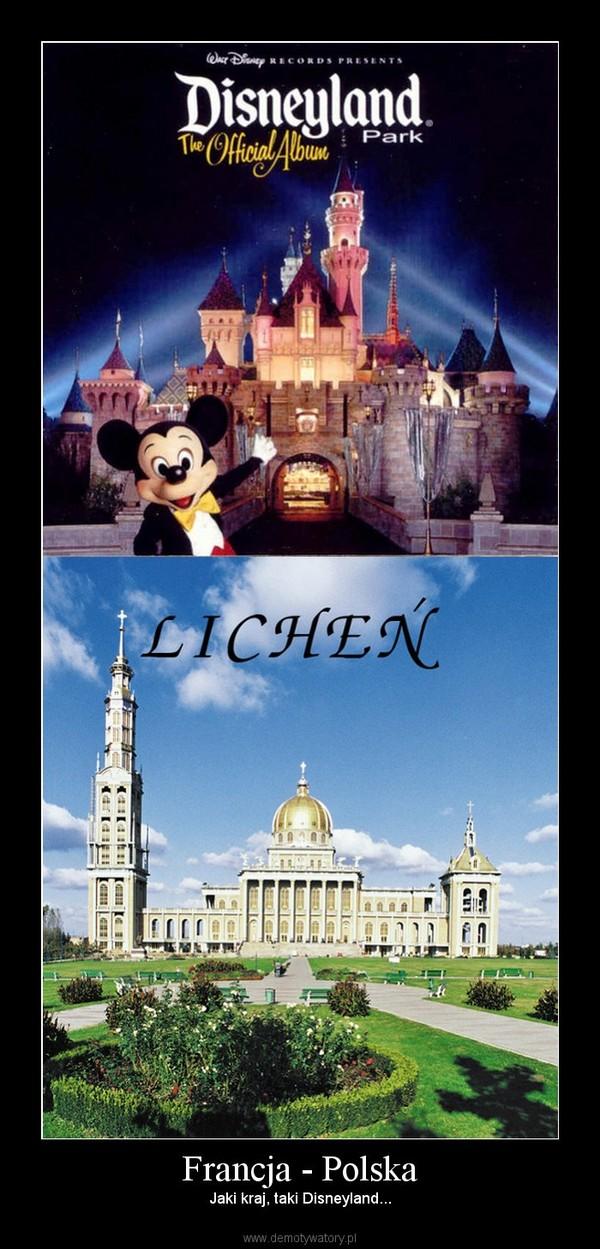 Francja - Polska – Jaki kraj, taki Disneyland...