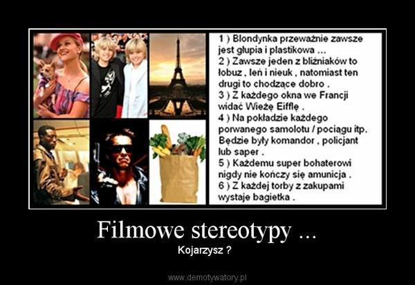 Filmowe stereotypy ... – Kojarzysz ?