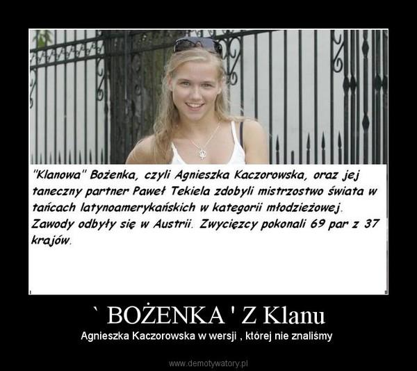 ` BOŻENKA ' Z Klanu –  Agnieszka Kaczorowska w wersji , której nie znaliśmy