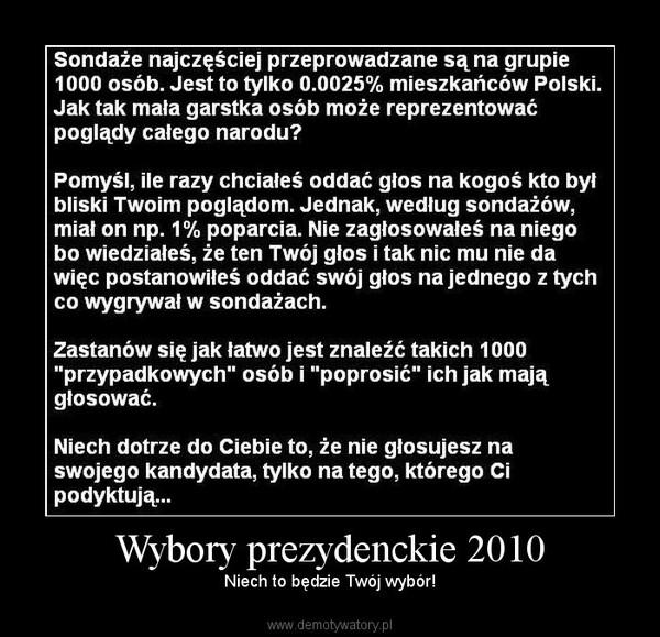 Wybory prezydenckie 2010 – Niech to będzie Twój wybór!