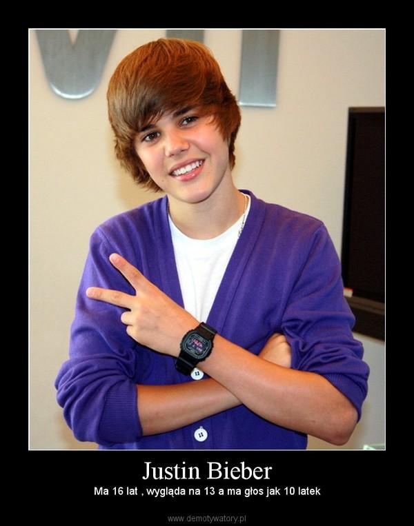 Justin Bieber – Ma 16 lat , wygląda na 13 a ma głos jak 10 latek