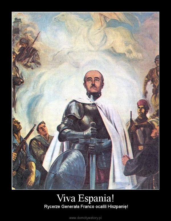 Viva Espania! –  Rycerze Generała Franco ocalili Hiszpanię!
