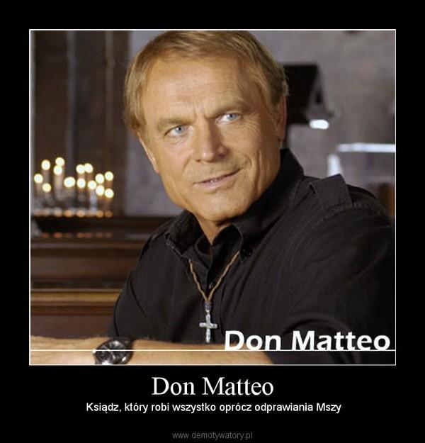 Don Matteo –  Ksiądz, który robi wszystko oprócz odprawiania Mszy