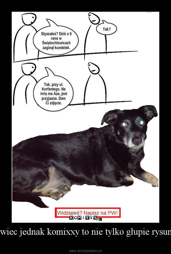 A wiec jednak komixxy to nie tylko głupie rysunki –
