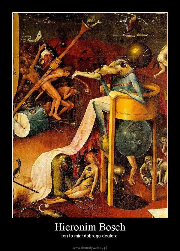 Hieronim Bosch – ten to miał dobrego dealera