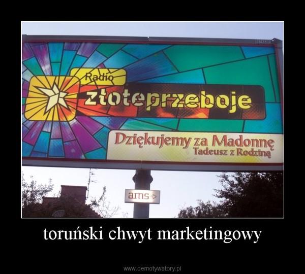 toruński chwyt marketingowy –