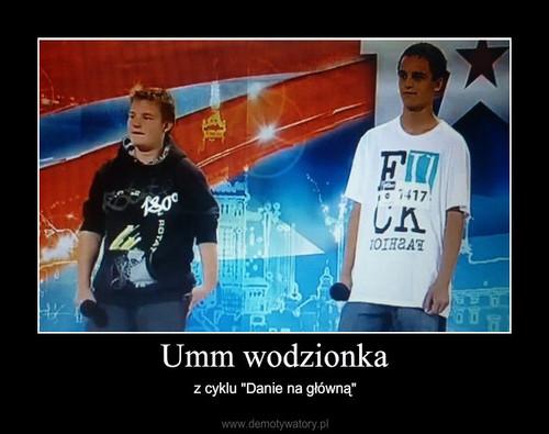 Umm wodzionka
