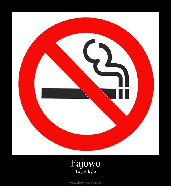 Fajowo – To już było