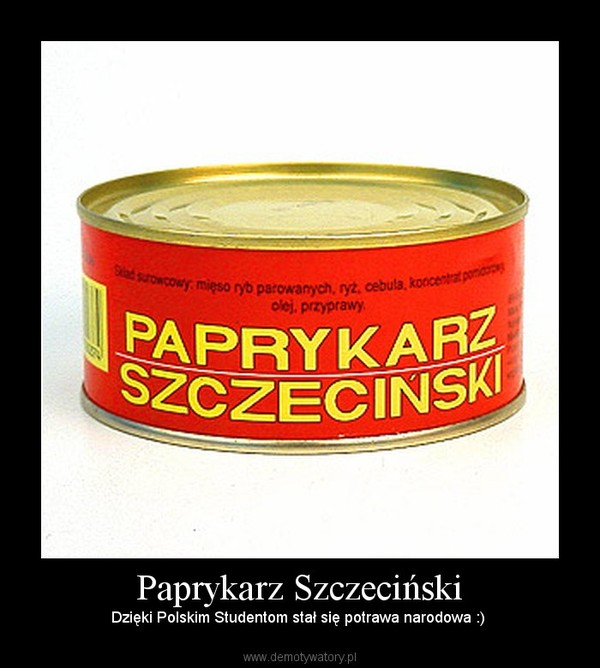 Paprykarz Szczeciński – Dzięki Polskim Studentom stał się potrawa narodowa :)