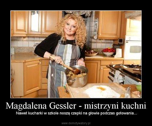 Magdalena Gessler - mistrzyni kuchni