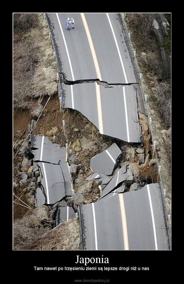 Japonia – Tam nawet po trzęsieniu ziemi są lepsze drogi niż u nas