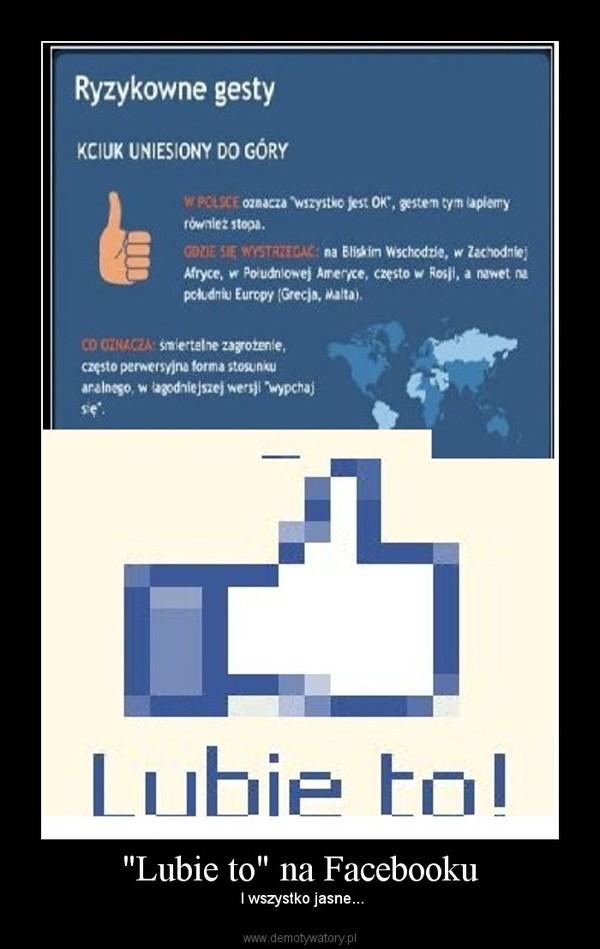 """""""Lubie to"""" na Facebooku – I wszystko jasne..."""