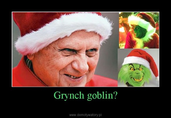 Grynch goblin? –