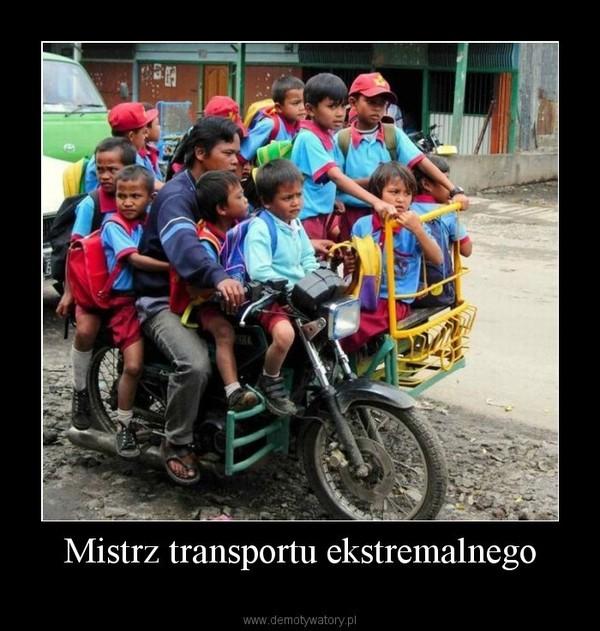 Mistrz transportu ekstremalnego –