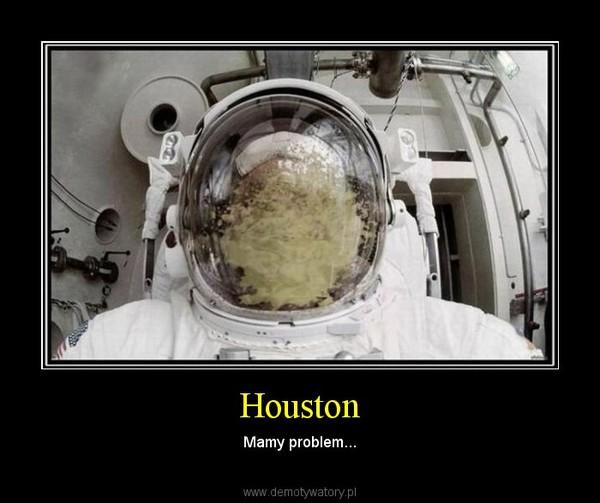 Houston – Mamy problem...