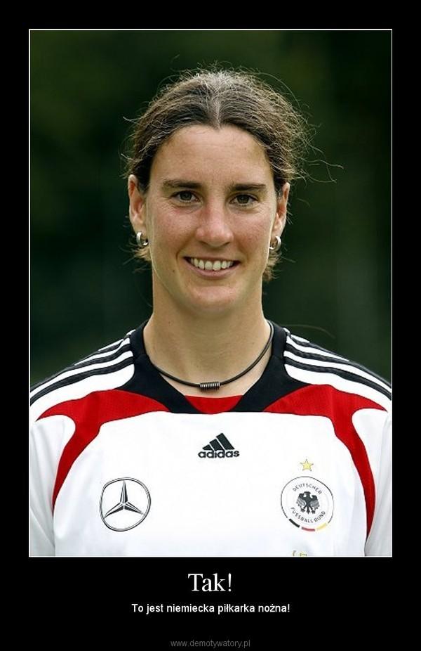 Tak! – To jest niemiecka piłkarka nożna!