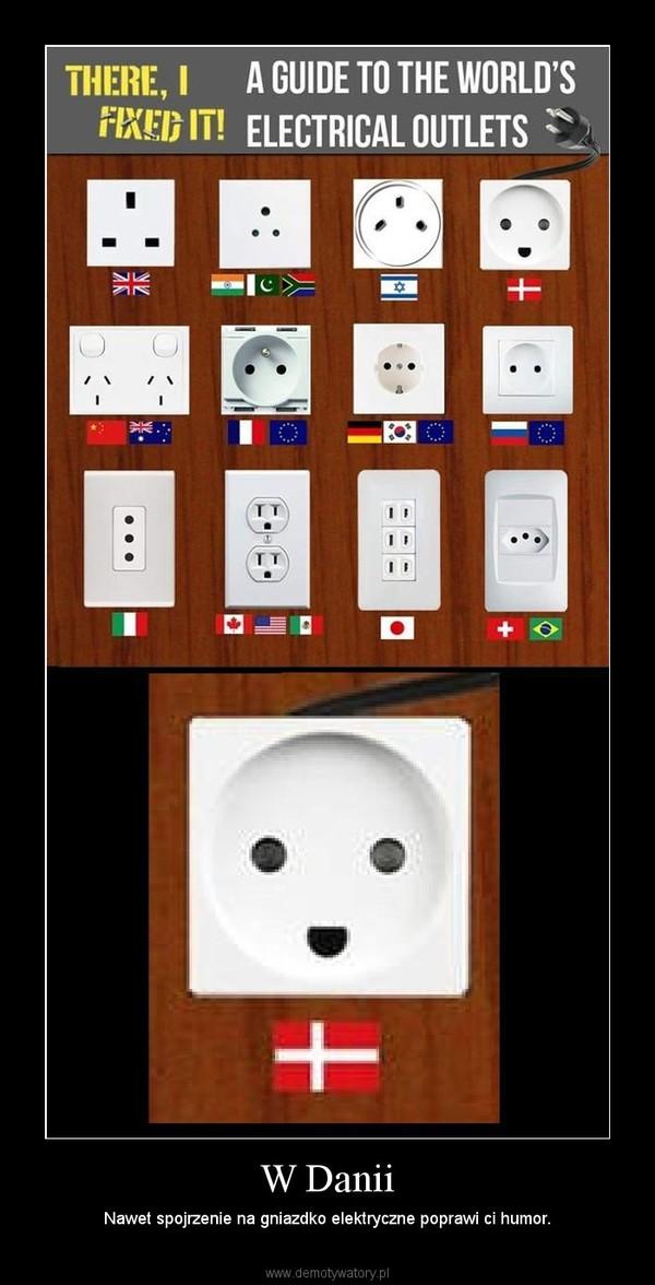 W Danii – Nawet spojrzenie na gniazdko elektryczne poprawi ci humor.