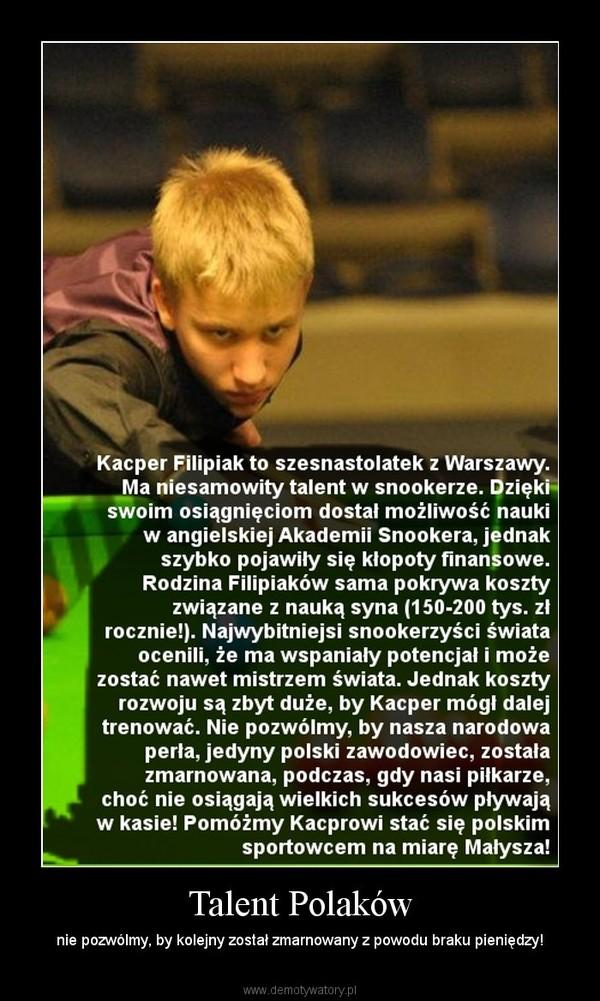 Talent Polaków – nie pozwólmy, by kolejny został zmarnowany z powodu braku pieniędzy!
