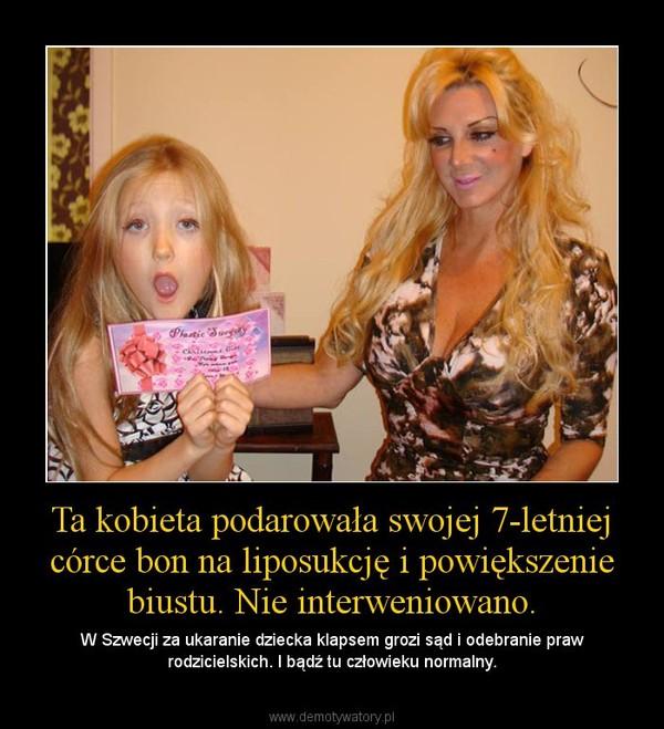 Ta kobieta podarowała swojej 7-letniej córce bon na liposukcję i powiększenie biustu. Nie interweniowano.