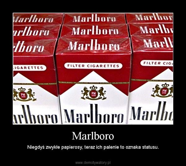 Marlboro – Niegdyś zwykłe papierosy, teraz ich palenie to oznaka statusu.
