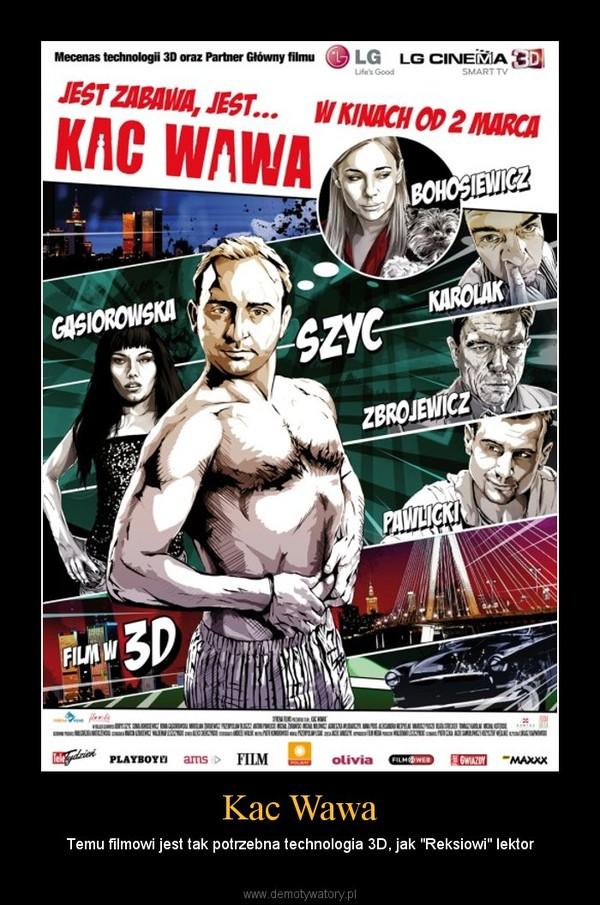 """Kac Wawa – Temu filmowi jest tak potrzebna technologia 3D, jak """"Reksiowi"""" lektor"""
