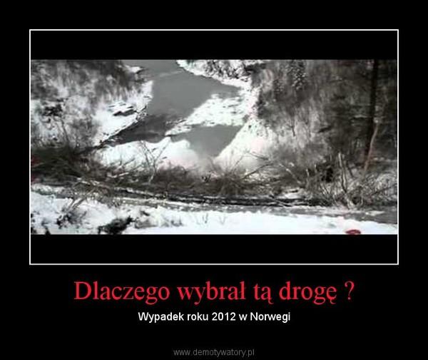 Dlaczego wybrał tą drogę ? – Wypadek roku 2012 w Norwegi