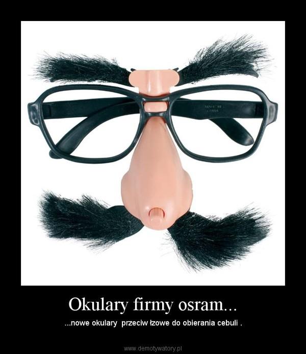 Okulary firmy osram... – ...nowe okulary  przeciw łzowe do obierania cebuli .
