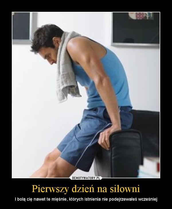Pierwszy dzień na siłowni – I bolą cię nawet te mięśnie, których istnienia nie podejrzewałeś wcześniej