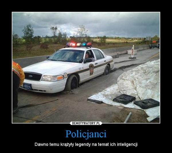 Policjanci – Dawno temu krążyły legendy na temat ich inteligencji
