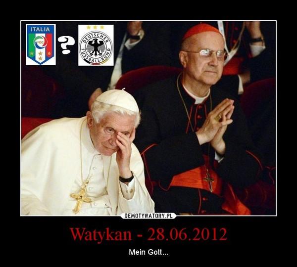 Watykan - 28.06.2012 – Mein Gott...