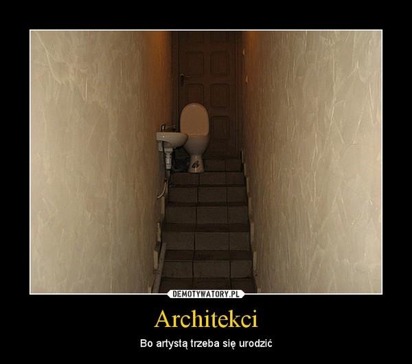 Architekci – Bo artystą trzeba się urodzić