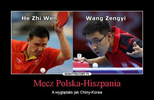 Mecz Polska-Hiszpania – A wyglądało jak Chiny-Korea