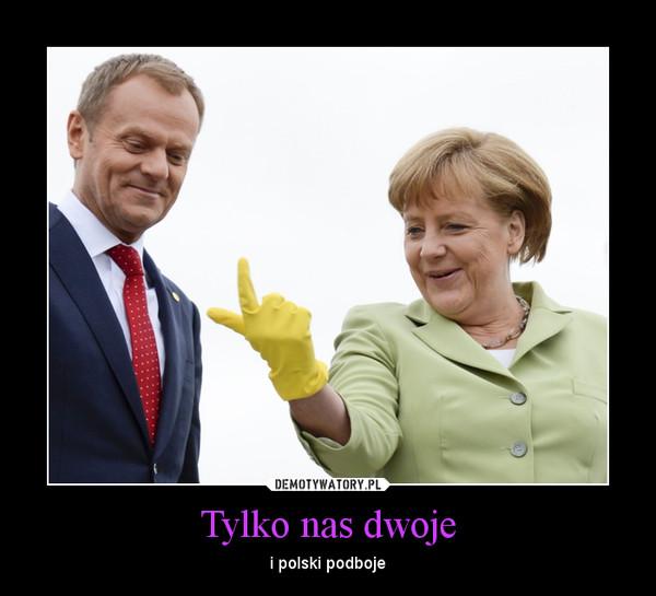 Tylko nas dwoje – i polski podboje