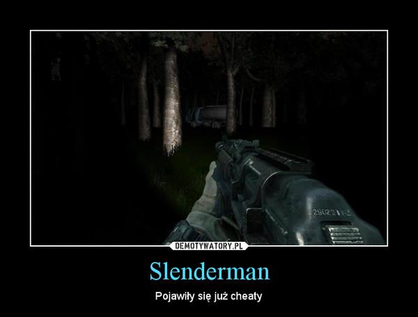 Slenderman – Pojawiły się już cheaty