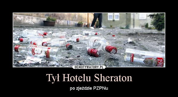 Tył Hotelu Sheraton – po zjeździe PZPNu