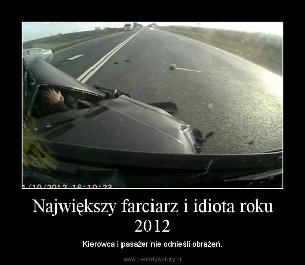 Największy farciarz i idiota roku 2012 – Kierowca i pasażer nie odnieśli obrażeń.