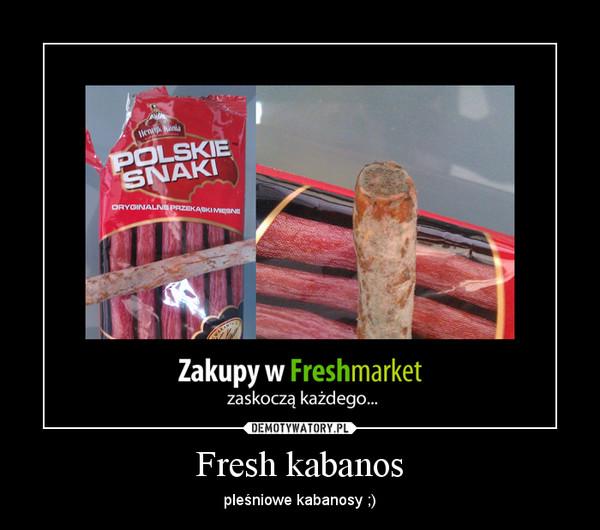Fresh kabanos – pleśniowe kabanosy ;)