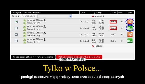 Tylko w Polsce... – pociągi osobowe mają krótszy czas przejazdu od pospiesznych