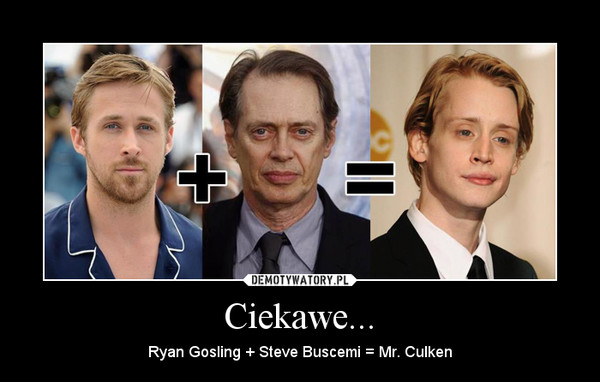 Ciekawe... – Ryan Gosling + Steve Buscemi = Mr. Culken